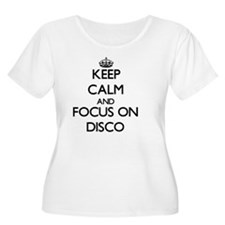 Keep Calm and focus on Disco Plus Size T-Shirt
