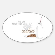 We go together like milk and cookies Decal