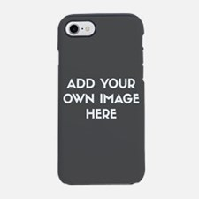 Add Your Own Image iPhone 7 Tough Case