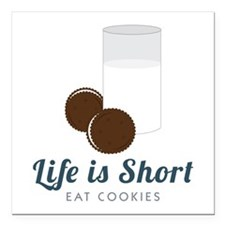 """Life is Short Square Car Magnet 3"""" x 3"""""""