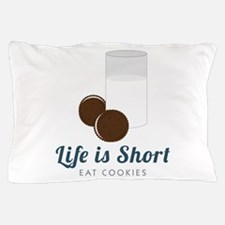Life is Short Pillow Case