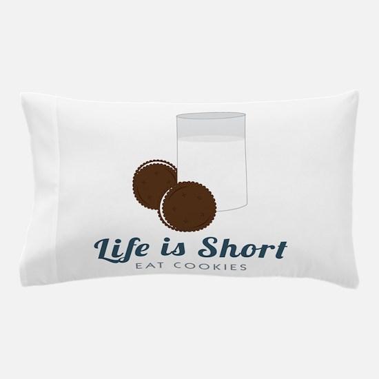 Life is Short Pillow Case