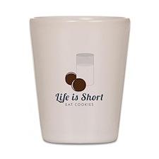 Life is Short Shot Glass