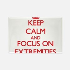 Keep Calm and focus on EXTREMITIES Magnets
