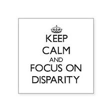 Keep Calm and focus on Disparity Sticker