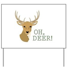 Oh, Deer! Yard Sign
