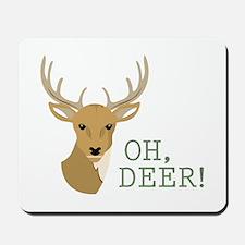 Oh, Deer! Mousepad