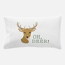 Oh, Deer! Pillow Case