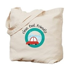 Clean, fast, Friendly Tote Bag