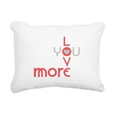 Love You More Rectangular Canvas Pillow