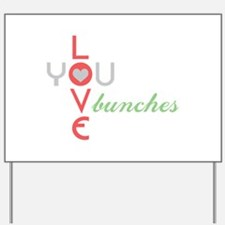 Love You Bunches Yard Sign
