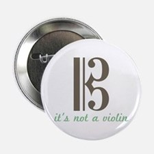 "Its Not a violin 2.25"" Button"