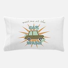 Meet me at the car wash Pillow Case