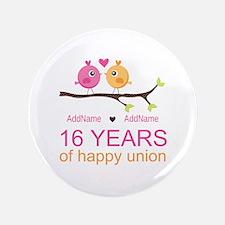 "16th Custom Wedding Anniversary 3.5"" Button"