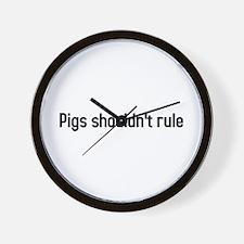 pigs shouldnt rule Wall Clock