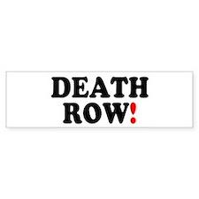 DEATH ROW! Bumper Bumper Sticker