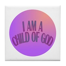 I Am a Child of God Tile Coaster