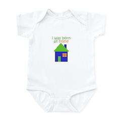 I was born at home Infant Bodysuit