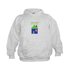 I was born at home Kids Hoodie