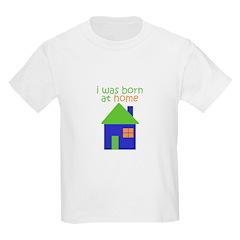 I was born at home T-Shirt