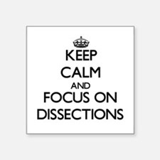 Keep Calm and focus on Dissections Sticker
