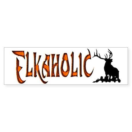 Elkaholic Bumper stickers for Bumper Sticker