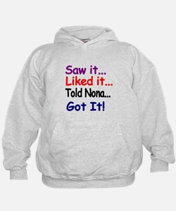 Saw it...Liked it...Told Nona...Got It! Hoodie