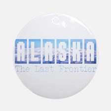 Alaska . . . The Last Frontie Ornament (Round)