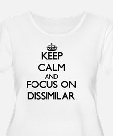 Keep Calm and focus on Dissimilar Plus Size T-Shir