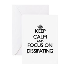 Keep Calm and focus on Dissipating Greeting Cards