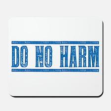 Do No Harm Mousepad