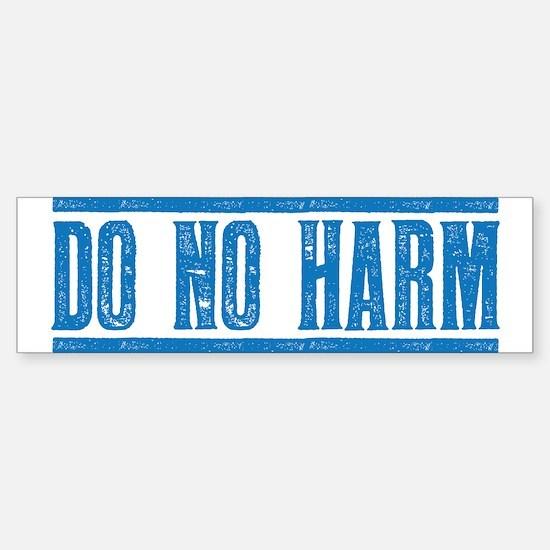 Do No Harm Bumper Car Car Sticker