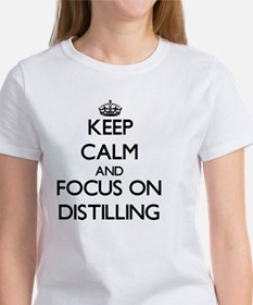 Keep Calm and focus on Distilling T-Shirt