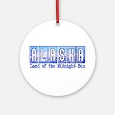 Alaska . . . Land of the Midn Ornament (Round)