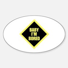 Baby I'm Bored Oval Stickers