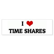 I Love TIME SHARES Bumper Bumper Sticker