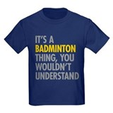 Its a badminton thing Kids T-shirts (Dark)