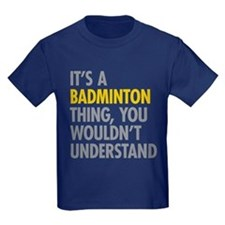 Its A Badminton Thing T
