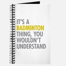 Its A Badminton Thing Journal