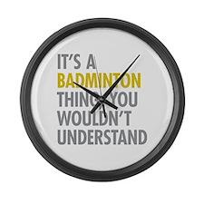 Its A Badminton Thing Large Wall Clock