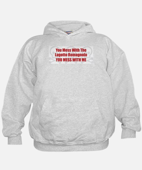 Mess With Lagotto Hoodie