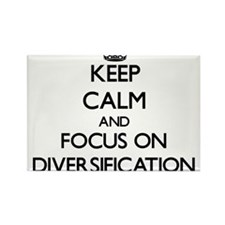 Keep Calm and focus on Diversification Magnets