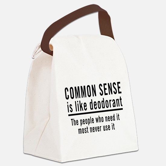 Common Sense is like deodorant the people who need