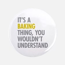 "Its a Baking Thing 3.5"" Button"