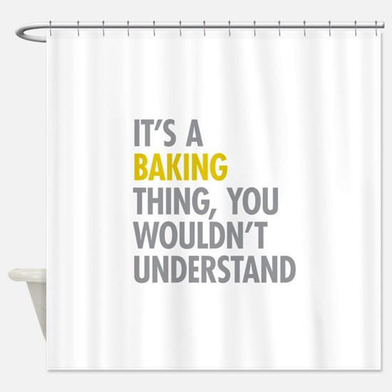 Its a Baking Thing Shower Curtain