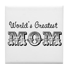 World's Greatest Mom Tile Coaster