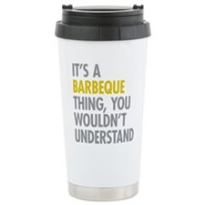 Its A Barbeque Thing Travel Coffee Mug