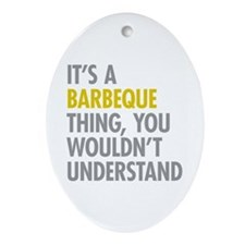 Its A Barbeque Thing Ornament (Oval)