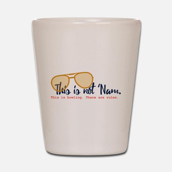 this is not 'nam Shot Glass