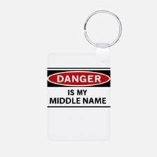 DANGER is my middle name Keychains